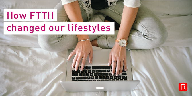 How FTTH changed our lifestyles_blog front page